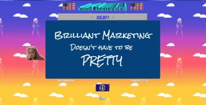 Brilliant marketing that works doesn't have to be pretty 9