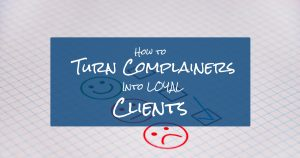 How to turn customer complaints into a loyal client base 1