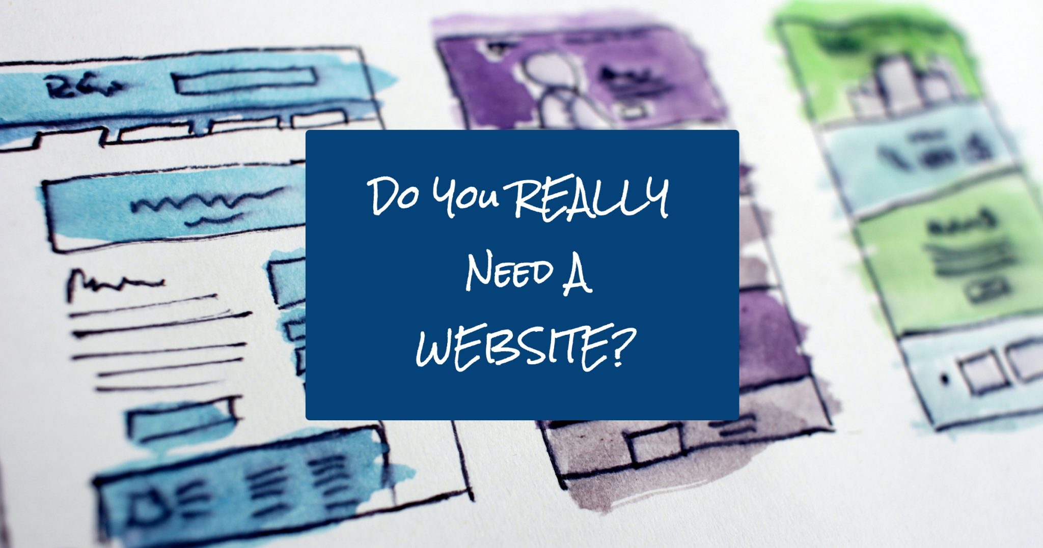 Do You Really Need a Website? 3