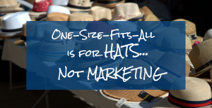 Why you should avoid One-Size-Fits-All marketing 3