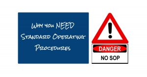 Why you NEED Standard Operating Procedures 1