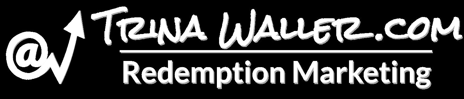 Trina Waller, Redemption Marketing